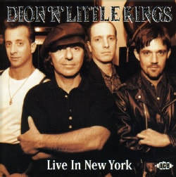 Dion N Little Kings - Live in New York