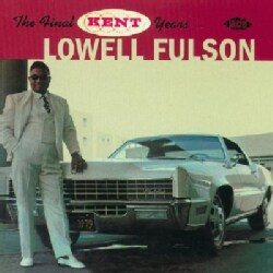 Lowell Fulson - Final Kent Years