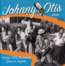 Johnny Otis - Johnny Otis Show Vintage 1950's Broadcoasts