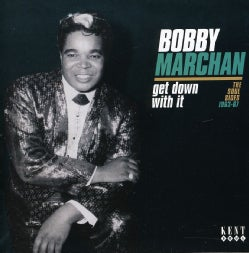 Bobby Marchan - Get Down With It: Soul Sides 1963-67