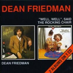 Dean Friedman - Dean Friedman/Well Well Said the Rocking Chair