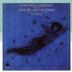 Cannonball Adderley - Love, Sex And The Zodiac