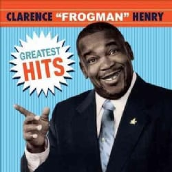 "Clarence ""Frogman"" Henry - Greatest Hits"