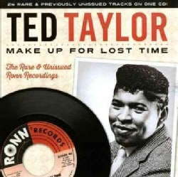 Ted Taylor - Make Up For Lost Time: The Rare & Unissued Ronn Recordings