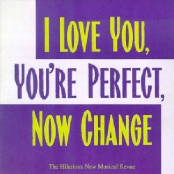 Original Cast - I Love You You're Perfect Now Change