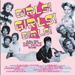 Various - Girls! Girls! Girls!: 25 All-Time Classics Of The Girl Group Sound