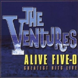 Ventures - Alive Five-O: Greatest Hits Live