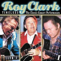 Roy Clark - Timeless: The Classic Concert Performances