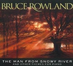 Bruce Rowland - The Man From Snowy River And Other Themes For Piano