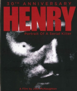 Henry Portrait Of A Serial Killer (30th Anniversary Edition)