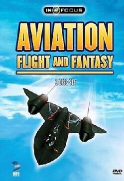 In Focus Aviation: Flight and Fantasy (DVD)