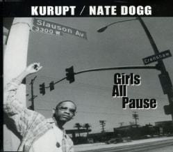 KURUPT/NATE DOGG - GIRLS ALL PAUSE