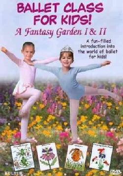 Ballet Class for Kids!: A Fantasy Garden I & II (DVD)