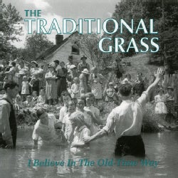 Traditional Grass - Believe in the Old Time Way