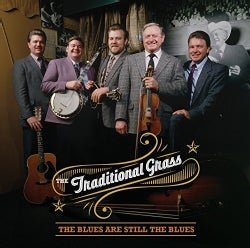 Traditional Grass - The Blues Are Still the Blues
