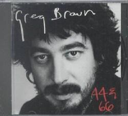 Greg Brown - 44 & 66