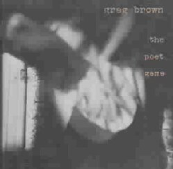Greg Brown - Poet Game