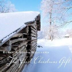 Robin & Linda Williams - The First Christmas Gift