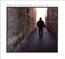 David Francey - So Say We All
