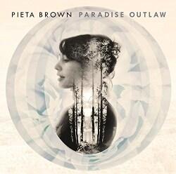 Pieta Brown - Paradise Outlaw