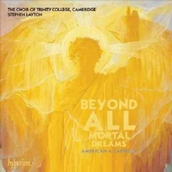 Cambridge Choir Of Trinity College - Beyond All Mortal Dreams