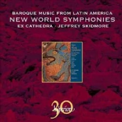 Ex Cathedra - New World Symphonies- Baroque Music from Latin America
