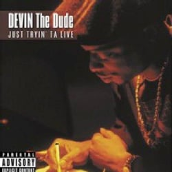 Devin The Dude - Just Tryin' Ta Live (Parental Advisory)