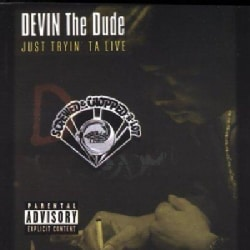 Devin The Dude - Just Tryin Ta Live (Parental Advisory)