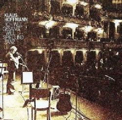 Klaus Hoffmann - Ich Will Gesang Will