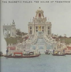 Magnetic Fields - House of Tomorrow Ep