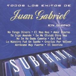 Juan Pablo Subirana - Todos Los Exitos DE Juan Gabriel En