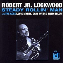 Robert Jr Lockwood - Steady Rollin Man