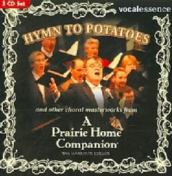 Vocalessence Ensemble Singers - Hymn to Potatoes & Other Choral Masterworks from A Prairie Home Companion