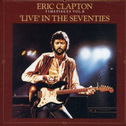 Eric Clapton - Time Pieces 02/Live in the Seventies