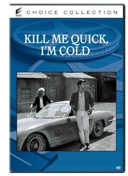 Kill Me Quick, I'm Cold (DVD)