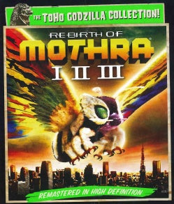 Rebirth of Mothra/Rebirth of Mothra II/Rebirth of Mothra III (Blu-ray Disc)