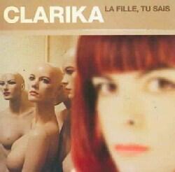 Clarika - La Fille Tu Sais