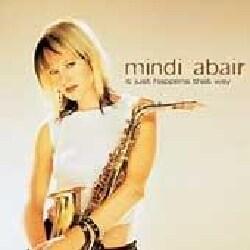Mindi Abair - It Just Happens That Way