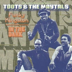 Toots & The Maytals - Funky Kingston/In the Dark