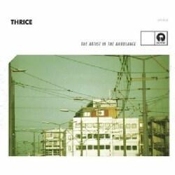 Thrice - Artist in the Ambulance