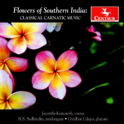 FLOWERS OF SOUTHERN INDIA - CLASSICAL CARNATIC MUSIC