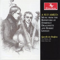 DRAGONETTI/LINDLEY - SUO AMICO: MUSIC FROM THE REPERTOIRE OF DOMENICO D