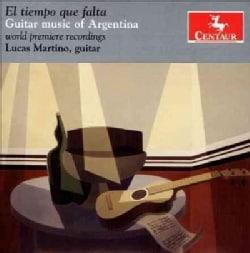 Lucas Martino - El Tiempo Que Falta: Guitar Music of Argentina