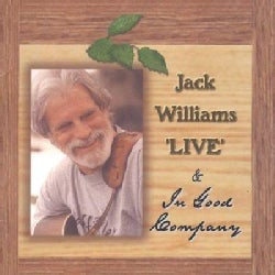Jack Williams - Live and in Good Company