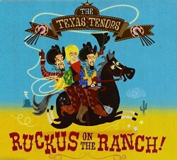 Texas Tenors - Ruckus On the Ranch