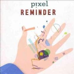 Pixel - Reminder