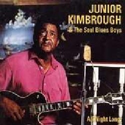 Junior Kimbrough - All Night Long