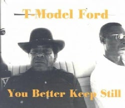 T-Model Ford - You Better Keep It