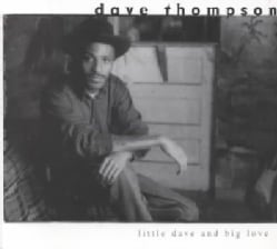 Dave Thompson - Little Dave and Big Love