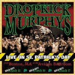 Dropkick Murphy's - Live on St. Patrick's Day from Boston